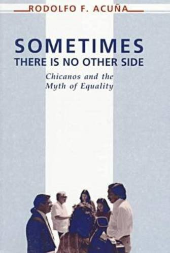 Sometimes There Is No Other Side: Chicanos and the Myth of Equality