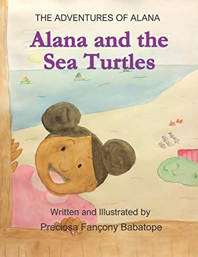 The Adventures of Alana: Alana and the Sea Turtles