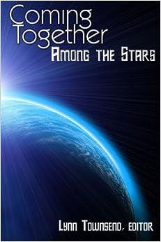 Coming Together: Among the Stars