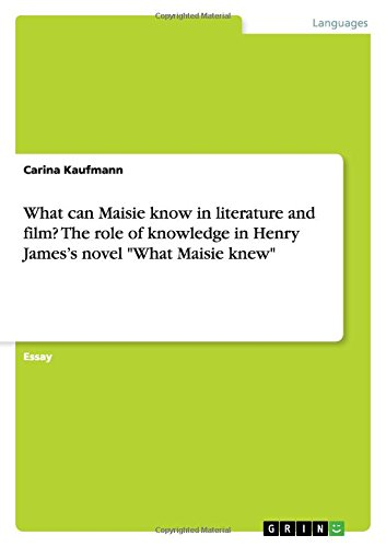 What can Maisie know in literature and film? The role of knowledge in Henry James's novel