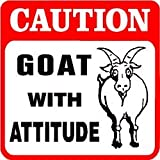 CAUTION: GOAT WITH ATTITUDE pet NEW sign