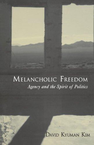 Melancholic Freedom Agency and the Spirit of Politics