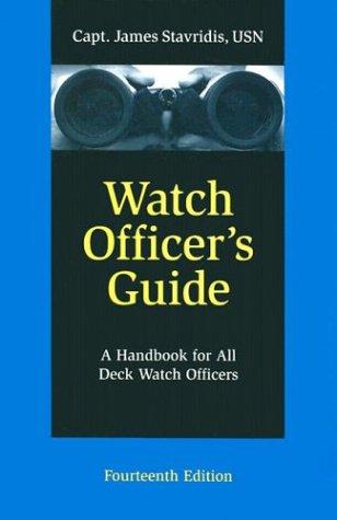 Watch Officer's Guide: A Handbook for All Deck Watch Officers