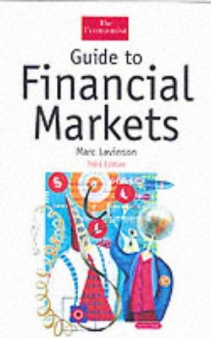 Guide To Financial Markets Levinson Marc 9781861974143 Amazon Com Books