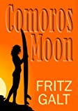 Front cover for the book Comoros Moon: Spy Shorts by Fritz Galt