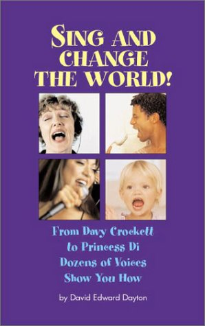 Sing and Change the World: From Davy Crockett to Princess Di...Dozens of Voices Show You How PDF