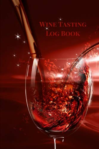 Wine Tasting Log Book: Wine Tasting Journal, Wine Tasting Notebook, Wine Log Book to Jot Down Wine Tasting Notes For Wine Lovers. Glass Theme by Executive Journal Books