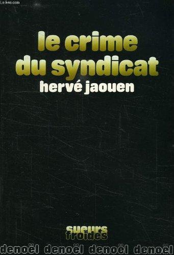 Le crime du syndicat [Oct 02, 1984] Jaouen, Hervé