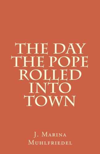 Download The Day the Pope Rolled Into Town: From The Wooden Notebook pdf