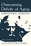 img - for Overcoming Deficits of Aging: A Behavioral Approach (Nato Science Series B:) book / textbook / text book