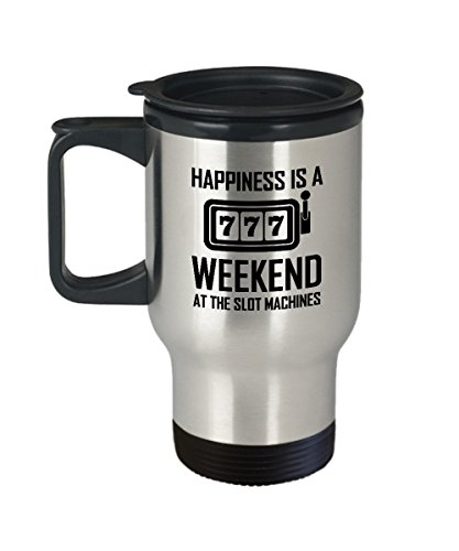 Casino Coffee Mug - Happiness is a Weekend at the Slot Machines - Gift for Gambler - 14 oz Stainless Steel Travel Cup
