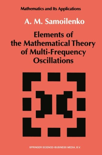 Elements of the Mathematical Theory of Multi-Frequency Oscillations (Mathematics and its Applications)
