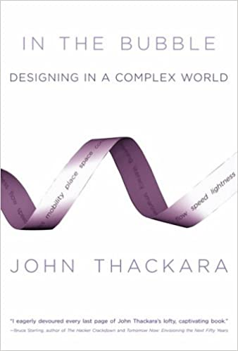 In the bubble designing in a complex world the mit press john in the bubble designing in a complex world the mit press john thackara 9780262701150 amazon books thecheapjerseys Choice Image