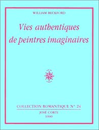Vies authentiques de peintres imaginaires par William Beckford