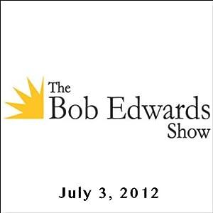 The Bob Edwards Show, Benh Zeitlin, Quvenzhane Wallis, Dwight Henry, and John Philip Sousa IV, July 3, 2012 Radio/TV Program