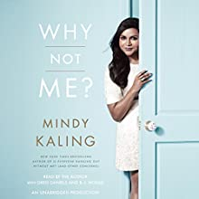 Why Not Me? Audiobook by Mindy Kaling Narrated by Mindy Kaling, Greg Daniels, B. J. Novak
