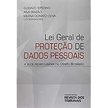 Lei Geral de Proteção de Dados Pessoais - e Suas Repercussões no Direito Brasileiro