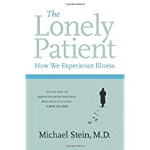 The Lonely Patient: How We Experience Illness: Travels Through Illness