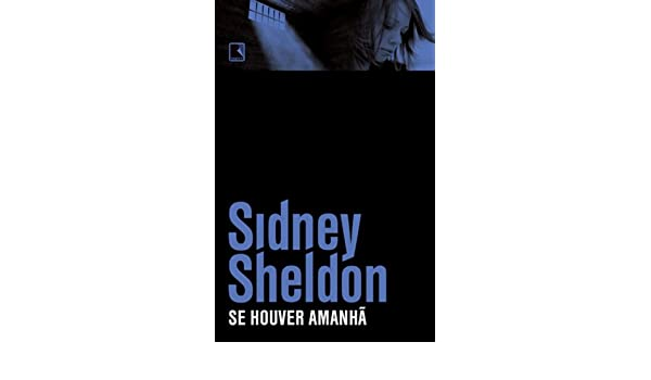 Se houver amanha em portugues do brasil sidney sheldon se houver amanha em portugues do brasil sidney sheldon 9788501098320 amazon books fandeluxe Image collections