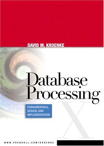Database Processing: Fundamentals, Design, and Implementation (10th Edition)