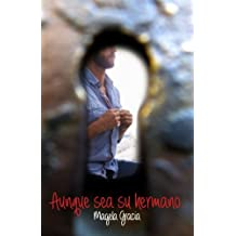 Aunque Sea Su Hermano (Spanish Edition)