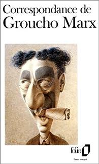 Correspondance de Groucho Marx par Groucho Marx