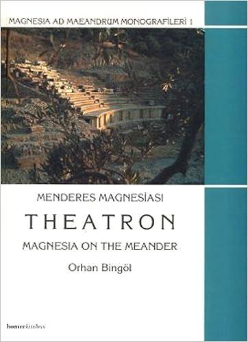 Theatron: Magnesia on the Meander Magnesia and Maeandrum Monografileri: Amazon.es: Orhan Bingol: Libros en idiomas extranjeros