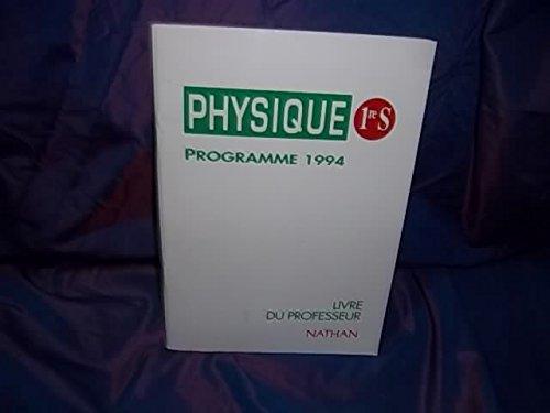 PHYSIQUE 1ERE S  Livre du Professeur, Programme 1994 pdf de