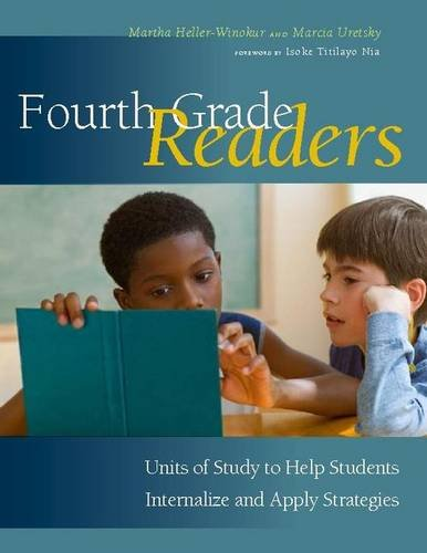 Fourth Grade Readers: Units of Study to Help Students Internalize and Apply ()