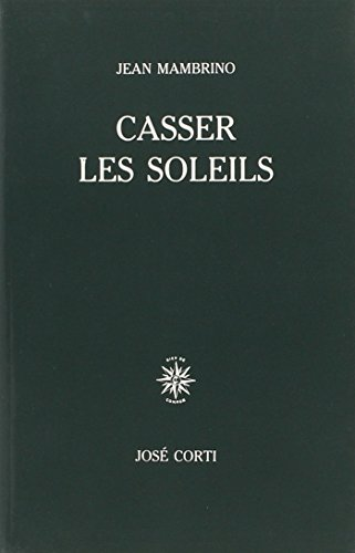 Casser les soleils (French Edition)
