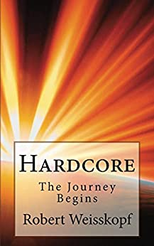 Hardcore: The Journey Begins (The Journey of the Freighter Lola Book 1) by [Weisskopf,Robert]