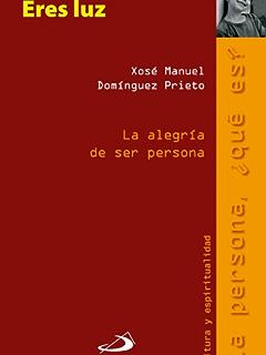 Eres luz (colección ¿La persona qué es?) (Spanish Edition)