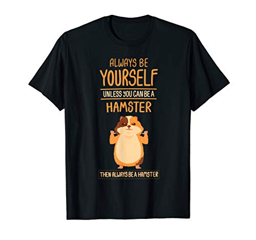 Hamster T Shirt Be Yourself Gift Kids Hammy Costume Outfit ()