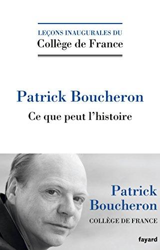 Ce que peut l'histoire (Collège de France) (French Edition)