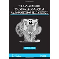 The Management of Hemangiomas and Vascular Malformations of Head and Neck