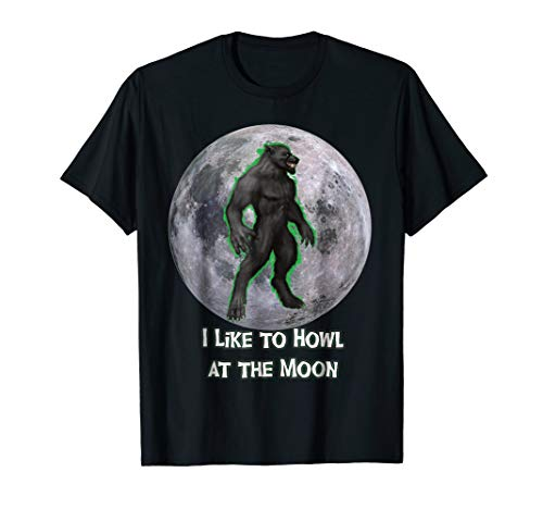 Werewolf I Like to Howl at the Moon Shirt