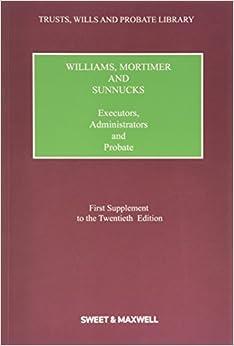 Williams, Mortimer & Sunnucks - Executors, Administrators and Probate (Trusts Wills Probate Library) (2015-06-23)