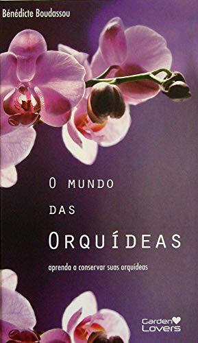 Mundo das Orquídeas. Aprenda a Conservar Suas Orquídeas