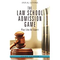 The Law School Admission Game: Play Like An Expert, Third Edition