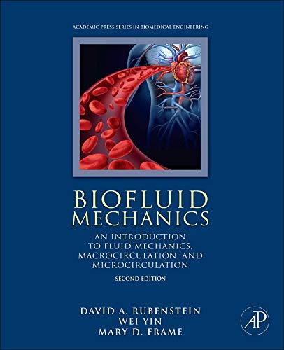 - Biofluid Mechanics: An Introduction to Fluid Mechanics, Macrocirculation, and Microcirculation (Biomedical Engineering)