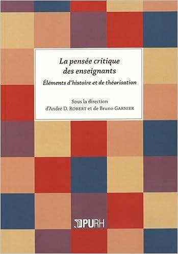 Livres gratuits en ligne La pensée critique des enseignants : Eléments d'histoire et de théorisation pdf