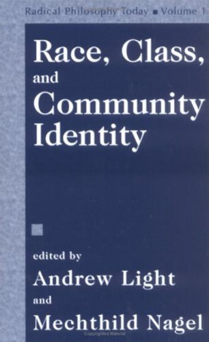 Read Online Race, Class and Community Identity (Radical Philosophy Today) (v. 1) pdf