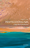Pentecostalism: A Very Short Introduction (Very Short Introductions)