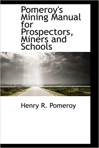 Book Pomeroy's Mining Manual for Prospectors, Miners and Schools