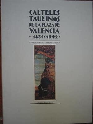 CARTELES TAURINOS DE LA PLAZA DE VALENCIA 1831 - 1992 ...
