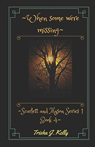 When some were missing (Scarlett and Mason Series 1)