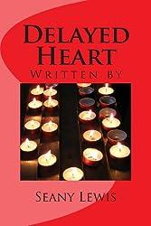 Delayed Heart (Three Heart Series)