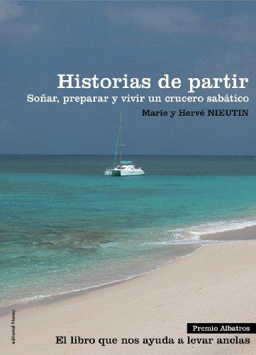 Descargar Libro Historias De Partir: Soñar, Preparar Y Vivir Un Crucero Sabático Marie Nieutin