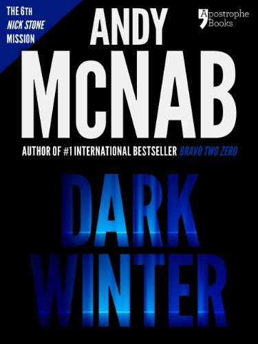 (Dark Winter (Nick Stone Book 6): Andy McNab's best-selling series of Nick Stone thrillers - now available in the US, with bonus material)