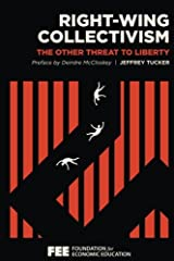 Right-Wing Collectivism: The Other Threat to Liberty Paperback